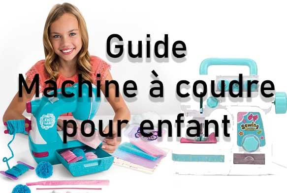 Quelle est la meilleure machine à coudre pour enfant - guide complet avec son top5
